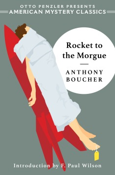 Anthony Boucher, Rocket to the Morgue (July 2019)